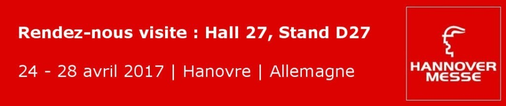 Hannover Messe - Salon de l'Automatisation Industrielle - 24-28 avril 2017 - Hall 27, stand D27